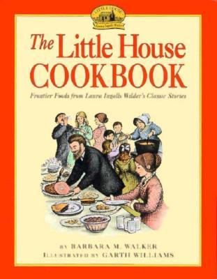 Little House Cookbook By Walker, Barbara M.