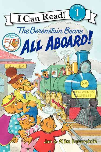 All Aboard! By Berenstain, Jan/ Berenstain, Mike